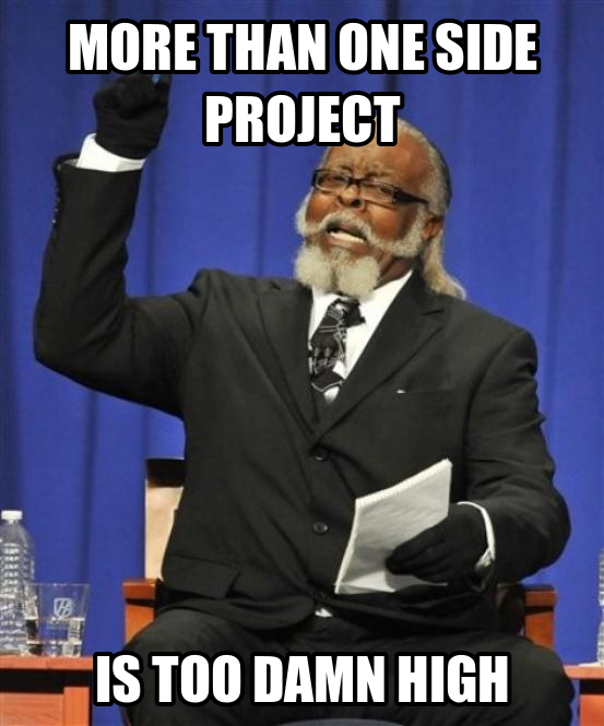 too many side projects