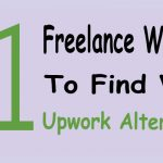 11 Freelance Websites To Find Work – Upwork Alternatives