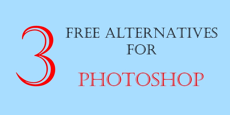 3 Recommended Free Alternatives For Photoshop
