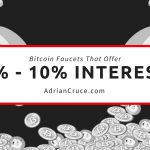 Bitcoin Faucets Start To Offer Interest On Deposited And Earned BTC