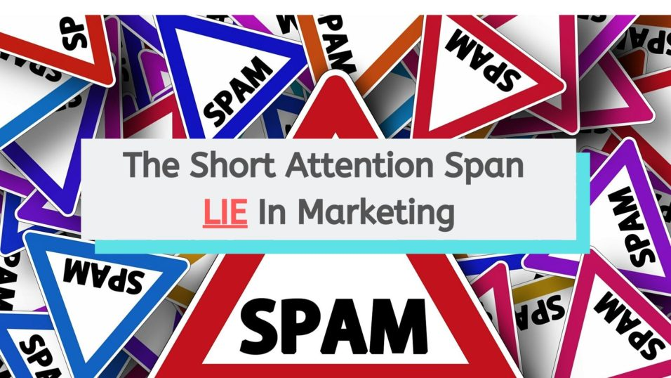 the short attention span lie in marketing