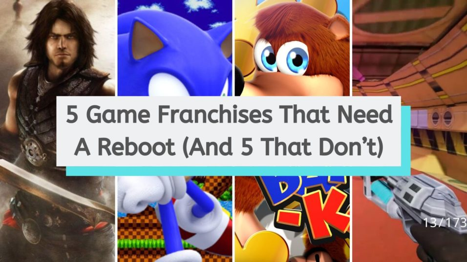 5 Game Franchises That Need A Reboot (And 5 That Don't)