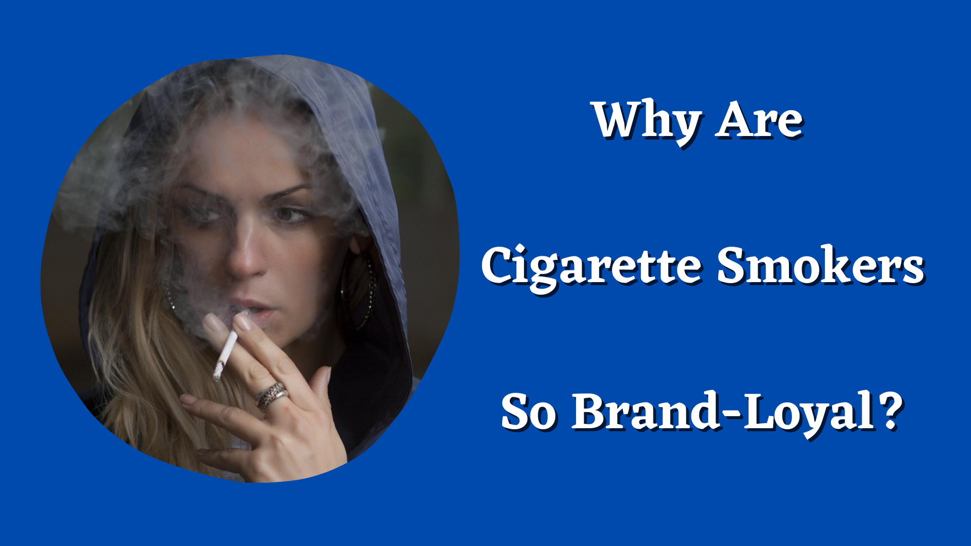 why are cigarette smokers so brand-loyal