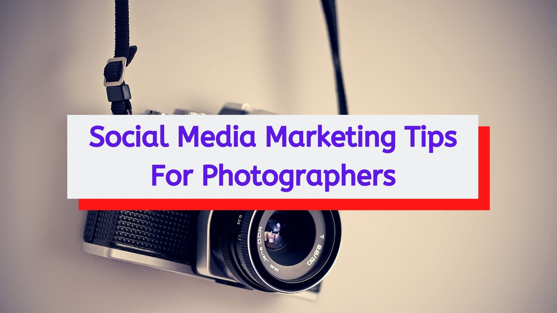 Social Media Marketing Tips For Photographers
